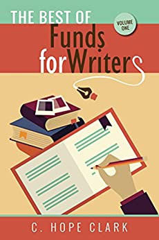 The Best of FundsforWriters, Vol. 1 by [Clark, C. Hope]