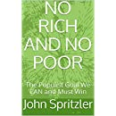 NO RICH AND NO POOR: The Populist Goal We CAN and Must Win