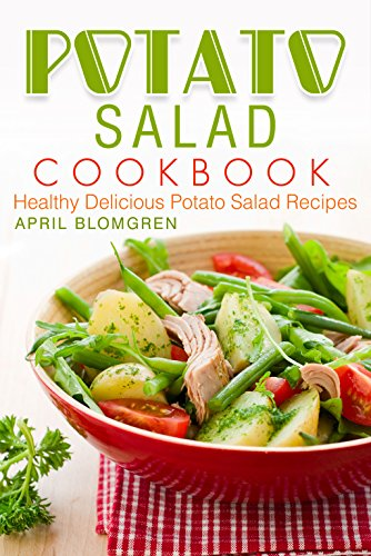 Potato Salad Cookbook: Healthy Delicious Potato Salad Recipes