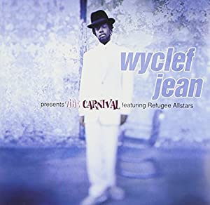 Wyclef Jean Wyclef Jean Presents The Carnival Featuring