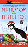 Death, Snow, and Mistletoe, Valerie S. Malmont, 0440236010