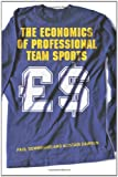 The Economics of Professional Team Sports, Downward, Paul and Dawson, Alistair, 0415208742