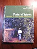 Paths of Science: Explorations for Science Students and Educators, Nelson, Patricia A. and Holt, Jack R., 0787277266