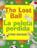 The Lost Ball/La Pelota Perdida, Lynn Reiser, 0060297638