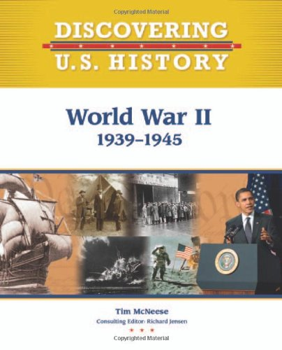 World War II 1939-1945 (Discovering U.S. History)