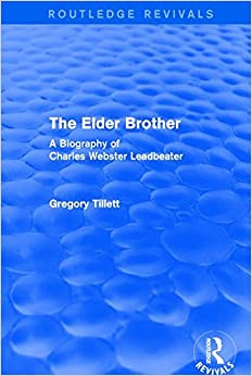 The Elder Brother: A Biography of Charles Webster Leadbeater