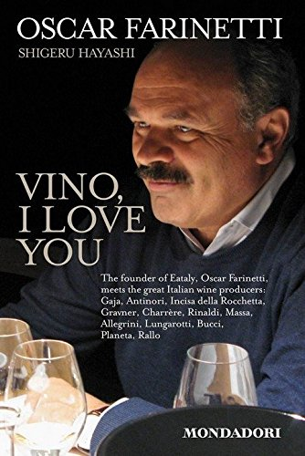 Vino, I Love You by Oscar Farinetti, Shigeru Hayashi