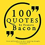 100 Quotes by Francis Bacon (Great Philosophers and Their Inspiring Thoughts) | Francis Bacon