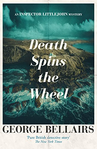 Death Spins the Wheel (The Inspector Littlejohn Mysteries) by [Bellairs, George]