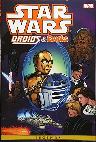 Star Wars: Droids & Ewoks Omnibus (Star Wars: Legends) (Star Wars Omnibus Marvel Years)