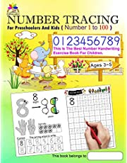 Number Tracing Book for Preschoolers and Kids Ages 3-5 Number 1 to 100: The Best Number Handwriting Exercise Book for Children