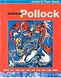 Jackson Pollock (Artists in Their World)