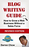Blog Writing Guide: How to Grow a Web Business Without a Sales Force