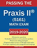 Passing the Praxis II (R) (5161) Math Exam 2019-2020: A Math Teacher s Workbook-style Study Guide to Help You Study for and Pass the Praxis II ... Testing Strategies (Easy as Pi Review)