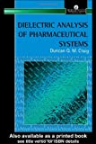 Dielectric Analysis of Pharmaceutical Systems, Craig, Duncan, 013210279X