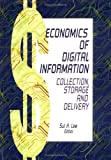 Economics of Digital Information : Collection, Storage, and Delivery, , 0789003694