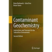 Contaminant Geochemistry: Interactions and Transport in the Subsurface Environment