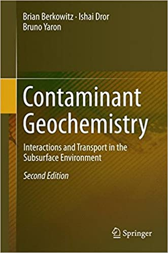 Book Contaminant Geochemistry: Interactions and Transport in the Subsurface Environment
