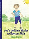 Joe's Bedtime Stories for Boys and Girls, Brian Harris, 1438976003