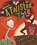 A Twisted Tale, Carolyn Fisher, 0375815406