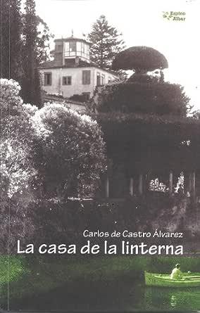 La casa de la linterna eBook: Carlos de Castro Álvarez: Amazon.es ...