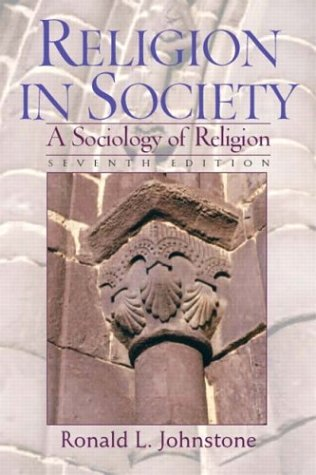 Religion in Society: A Sociology of Religion, Seventh Edition