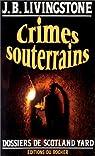 Crimes souterrains par J.B.