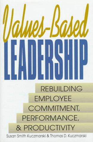 Values-Based Leadership (Prentice-Hall Career & Personal Development)