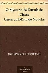 O Mysterio da Estrada de Cintra Cartas ao Diário de Noticias (Portuguese Edition)