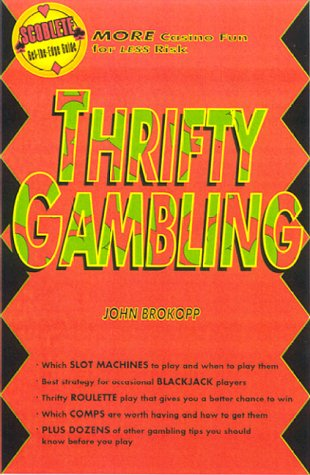 Download Thrifty Gambling: More Casino Fun for Less Risk! (Get-the-edge Guide) PDF