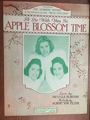 APPLE BLOSSOM TIME (ALbert Von Tilzer 1920 SHEET MUSIC) EXCELLENT CONDITION as recorded by THE ANDREWS SISTERS (pictured)