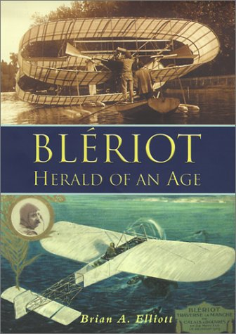 Read Online Bleriot: Herald of an Age pdf epub