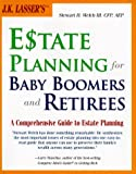 img - for J.K. Lasser's Estate Planning for Baby Boomers and Retirees : A Comprehensive Guide to Estate Planning book / textbook / text book