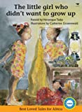 The Little Girl Who Didn't Want to Grow Up (Best Loved Tales for Africa)