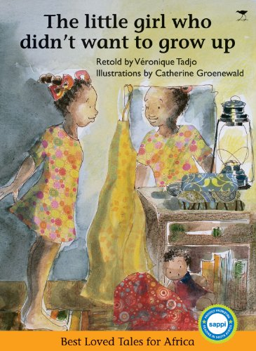 The Little Girl Who Didn't Want to Grow Up (Best Loved Tales for Africa) -