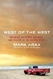 West of the West: Dreamers, Believers, Builders, and Killers in the Golden State