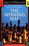 The Winning Way: The How What and Why of Opening Strategems (Fireside Chess Library) by Bruce Pandolfini (1998-06-11)