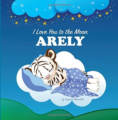 Download I Love You to the Moon, Arely: Bedtime Story & Personalized Book (Bedtime Stories, Goodnight Poems, Bedtime Stories for Kids, Personalized Books, Personalized Gifts) PDF
