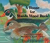 img - for A House for Wanda Wood Duck book / textbook / text book
