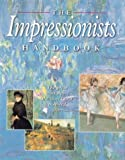 The Impressionists Handbook, Robert Katz and Dars Celestine, 1586637525