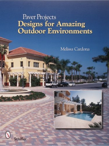 Paver Projects: Designs for Amazing Outdoor Environments (Paver Patio Brick Designs And)