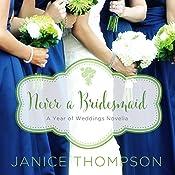 Never a Bridesmaid | Janice Thompson
