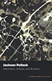 Jackson Pollock: Key Interviews, Articles and Reviews, 1943-1993 (Museum of Modern Art Books)