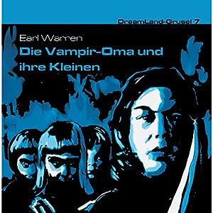 Die Vampir-Oma und ihre Kleinen (Dreamland Grusel 7) Hörspiel