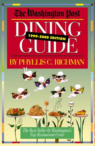 The Washington Post Dining Guide, 1999-2000 Edition