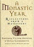 A Monastic Year, Victor-Antoine d'Avila-Latourrette, 087833923X
