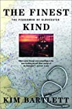Front cover for the book The Finest Kind: The Fishermen of Gloucester by Kim Bartlett