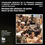 Musical Anthology of Arabian Peninsula 2 (Music of the Pearl Divers)