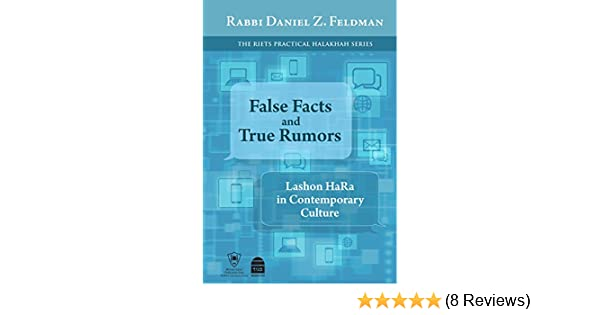 False facts and true rumors lashon hara in contemporary culture false facts and true rumors lashon hara in contemporary culture kindle edition by daniel feldman religion spirituality kindle ebooks amazon fandeluxe