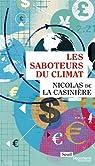 Les saboteurs du climat par La Casinière